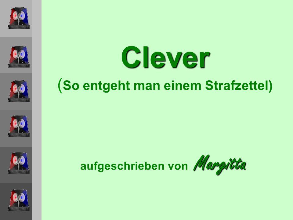 Clever (So entgeht man einem Strafzettel)