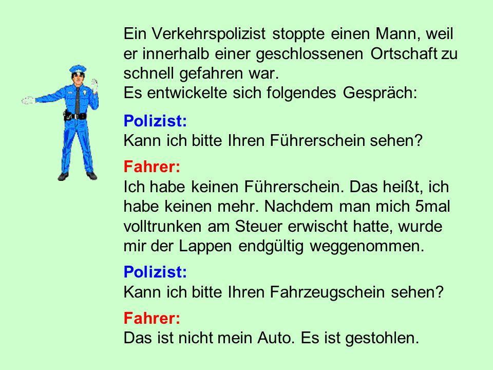 Ein Verkehrspolizist stoppte einen Mann, weil er innerhalb einer geschlossenen Ortschaft zu schnell gefahren war.