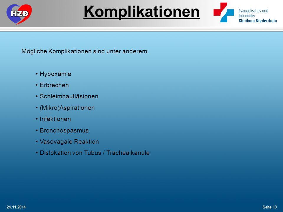Komplikationen Mögliche Komplikationen sind unter anderem: Hypoxämie