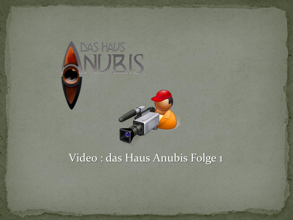 Video : das Haus Anubis Folge 1