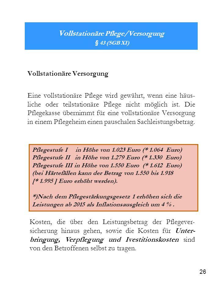 Vollstationäre Pflege/Versorgung § 43 (SGB XI)