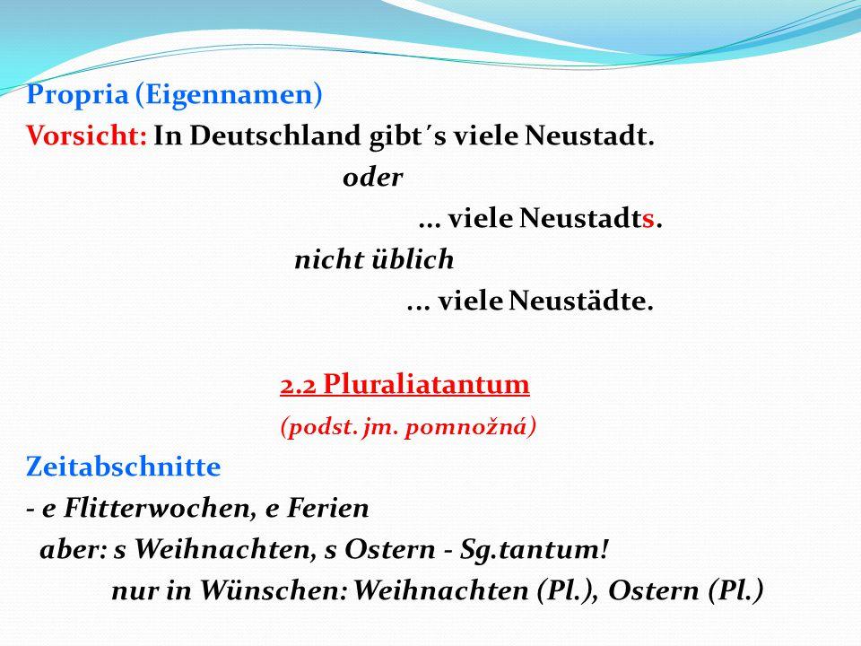 Propria (Eigennamen) Vorsicht: In Deutschland gibt´s viele Neustadt