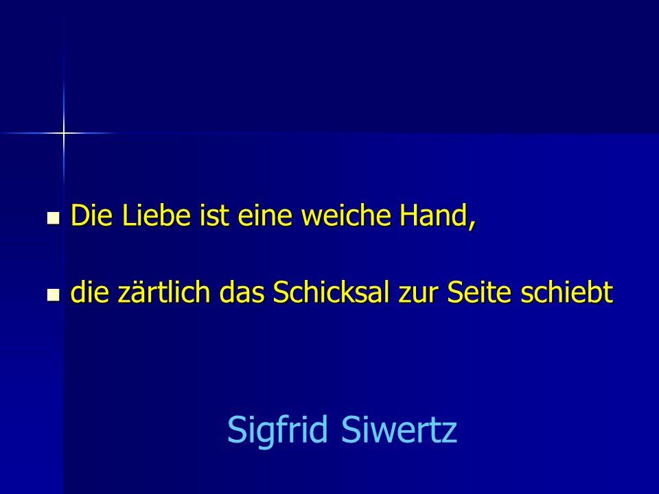 Sigfrid Siwertz Die Liebe ist eine weiche Hand,