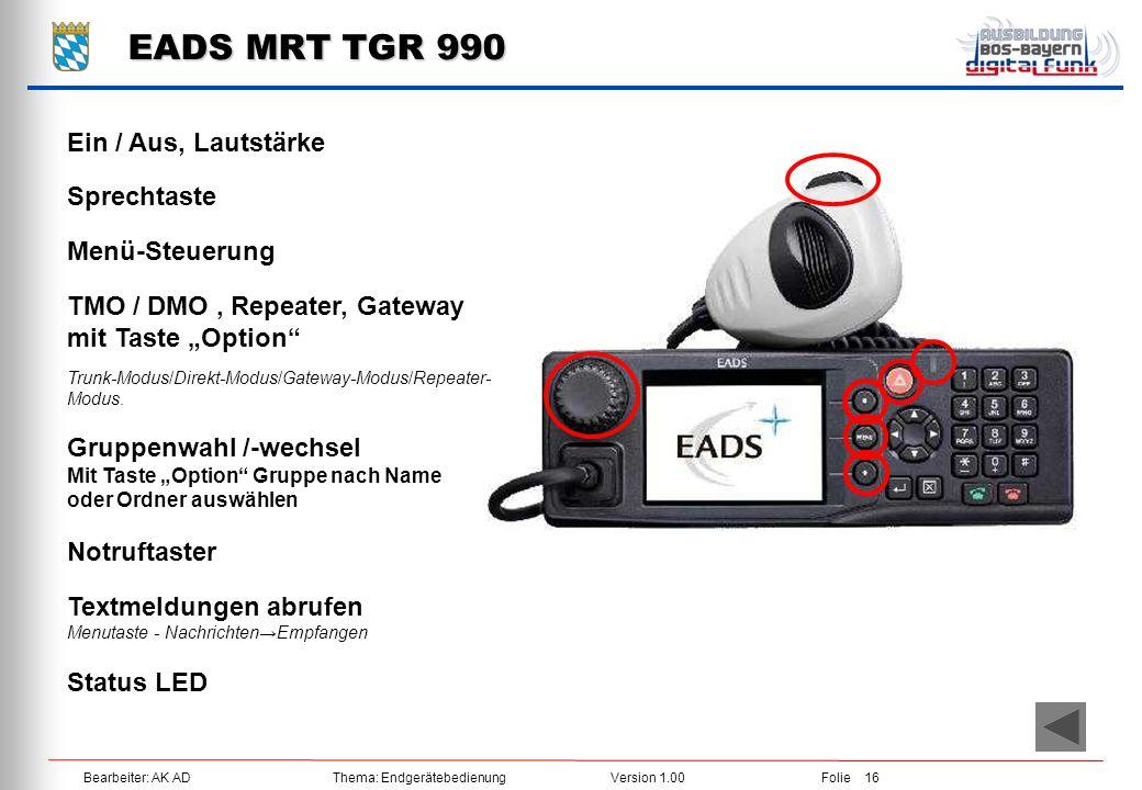 EADS MRT TGR 990 Ein / Aus, Lautstärke Sprechtaste Menü-Steuerung
