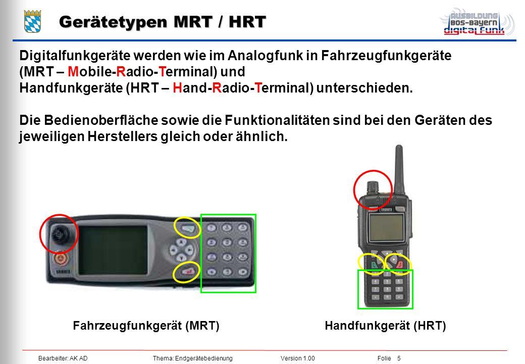Gerätetypen MRT / HRT Digitalfunkgeräte werden wie im Analogfunk in Fahrzeugfunkgeräte. (MRT – Mobile-Radio-Terminal) und.