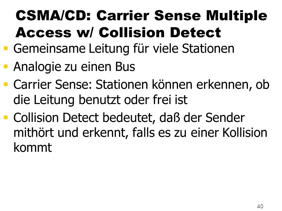 CSMA/CD: Carrier Sense Multiple Access w/ Collision Detect