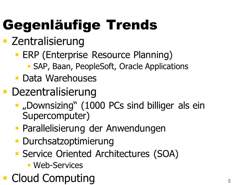 Gegenläufige Trends Zentralisierung Dezentralisierung Cloud Computing