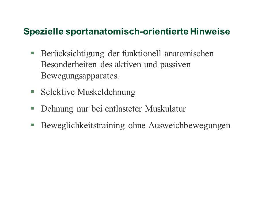 Spezielle sportanatomisch-orientierte Hinweise