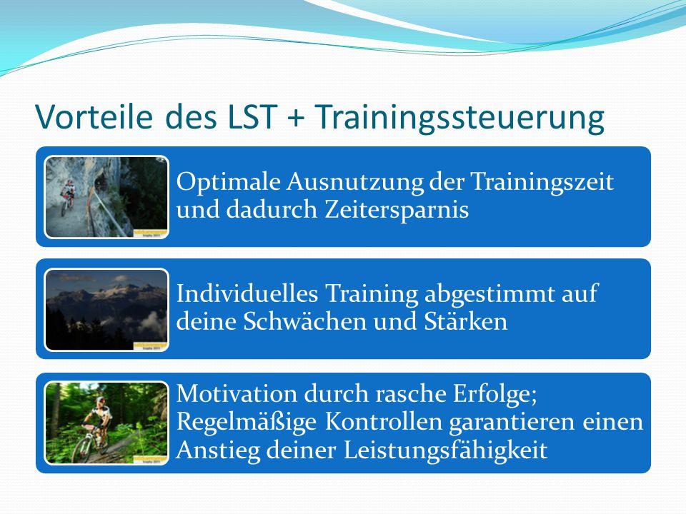 Vorteile des LST + Trainingssteuerung
