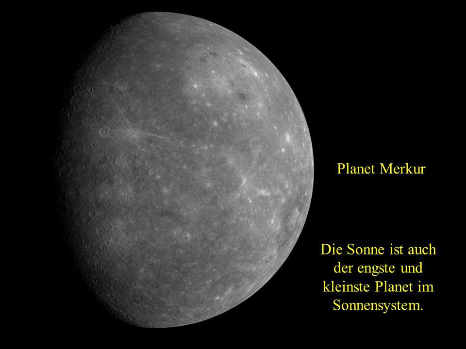 Die Sonne ist auch der engste und kleinste Planet im Sonnensystem.