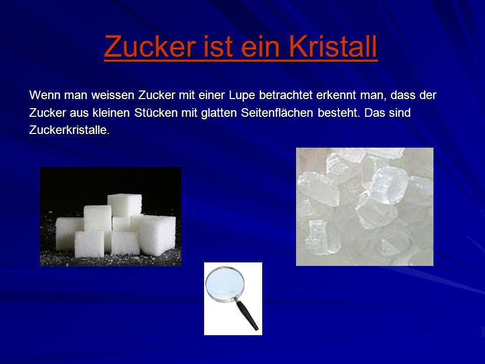 Zucker ist ein Kristall