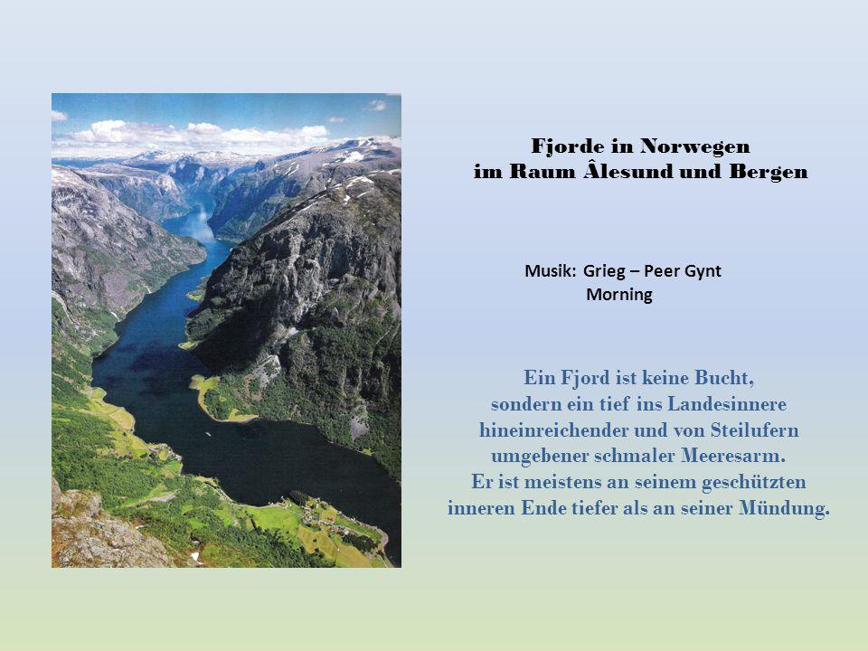 im Raum Âlesund und Bergen Ein Fjord ist keine Bucht,