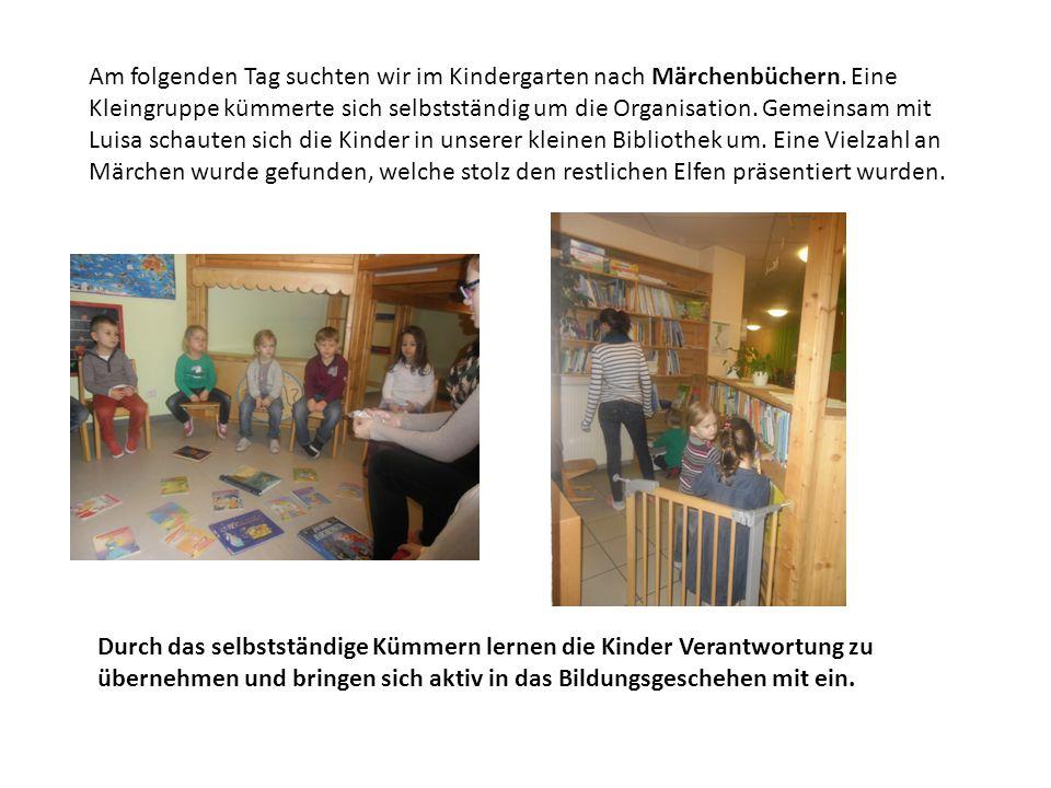Am folgenden Tag suchten wir im Kindergarten nach Märchenbüchern