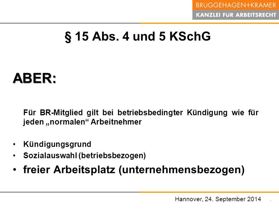 """§ 15 Abs. 4 und 5 KSchG ABER: Für BR-Mitglied gilt bei betriebsbedingter Kündigung wie für jeden """"normalen Arbeitnehmer."""