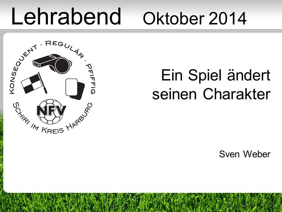 Lehrabend Oktober 2014 Ein Spiel ändert seinen Charakter Sven Weber