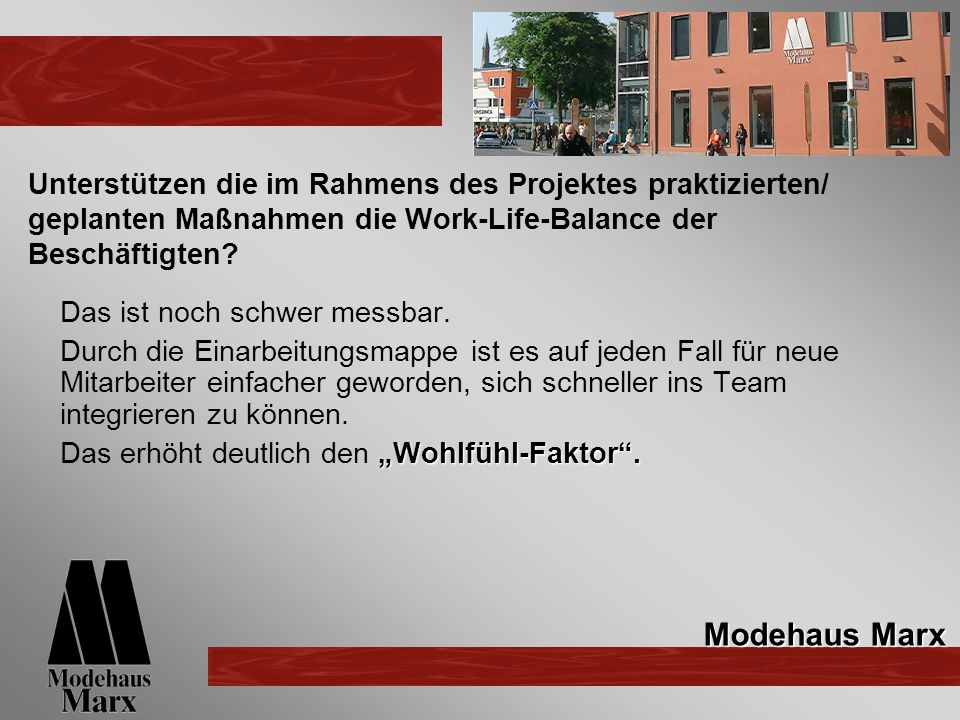 Unterstützen die im Rahmens des Projektes praktizierten/ geplanten Maßnahmen die Work-Life-Balance der Beschäftigten
