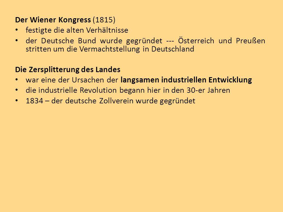 Der Wiener Kongress (1815) festigte die alten Verhältnisse.