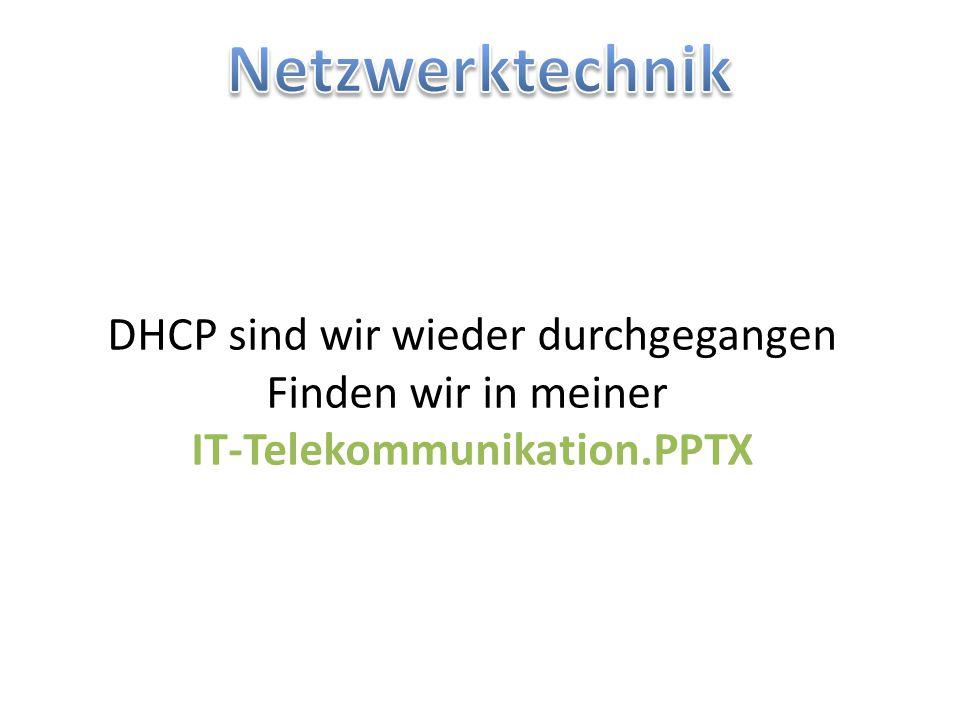 Netzwerktechnik DHCP sind wir wieder durchgegangen