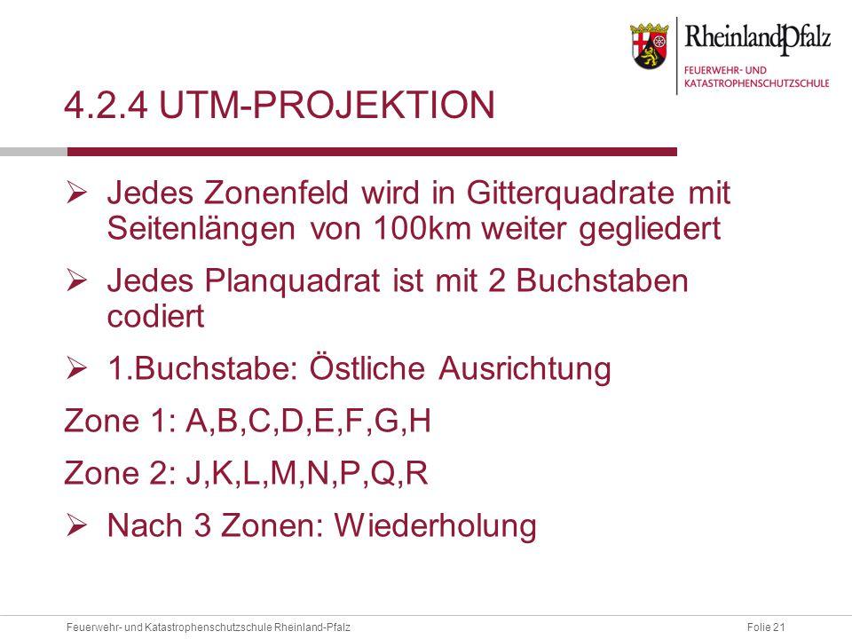 4.2.4 UTM-projektion Jedes Zonenfeld wird in Gitterquadrate mit Seitenlängen von 100km weiter gegliedert.