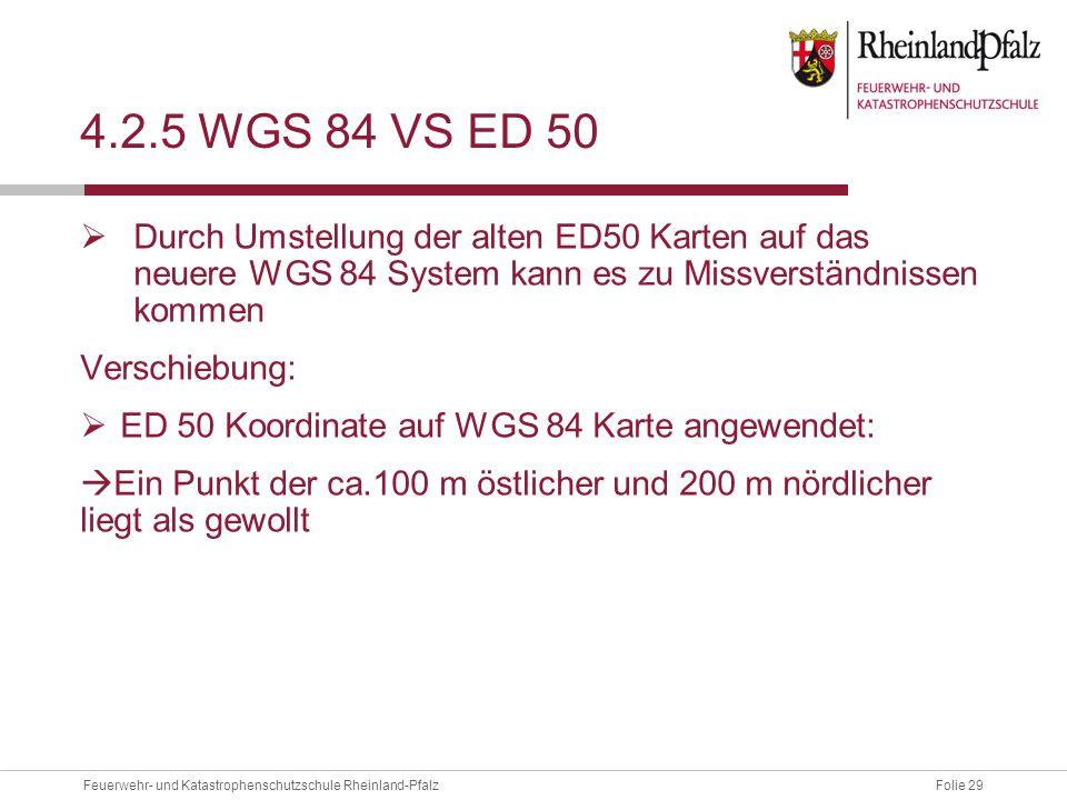 4.2.5 WGS 84 vs ed 50 Durch Umstellung der alten ED50 Karten auf das neuere WGS 84 System kann es zu Missverständnissen kommen.