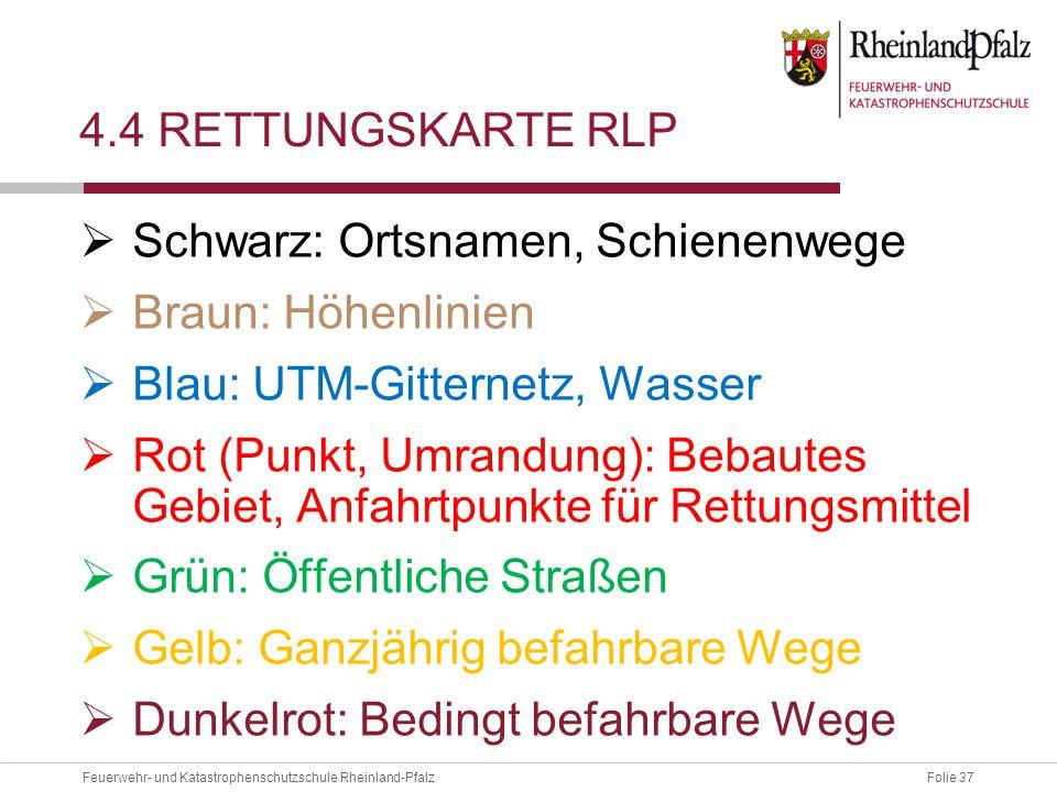 4.4 Rettungskarte RLP Schwarz: Ortsnamen, Schienenwege. Braun: Höhenlinien. Blau: UTM-Gitternetz, Wasser.