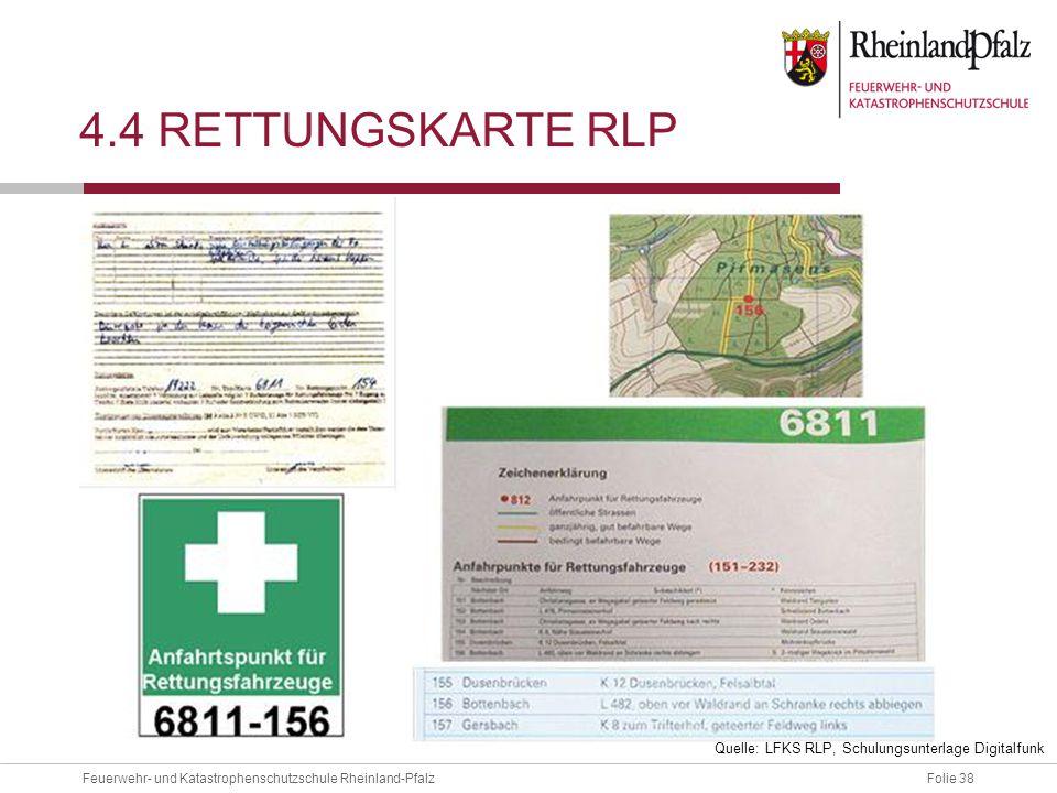 4.4 Rettungskarte RLP Quelle: LFKS RLP, Schulungsunterlage Digitalfunk