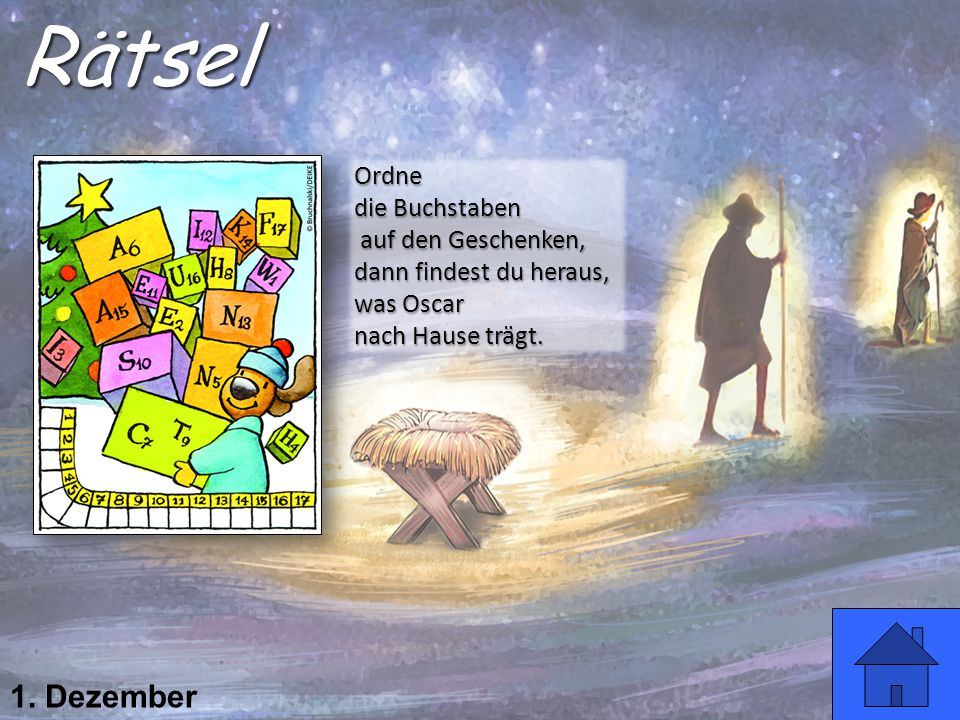 Rätsel 1. Dezember Ordne die Buchstaben auf den Geschenken,
