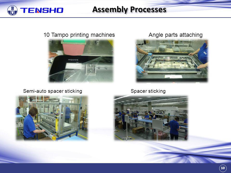 Assembly Processes 10 Tampo printing machines Angle parts attaching