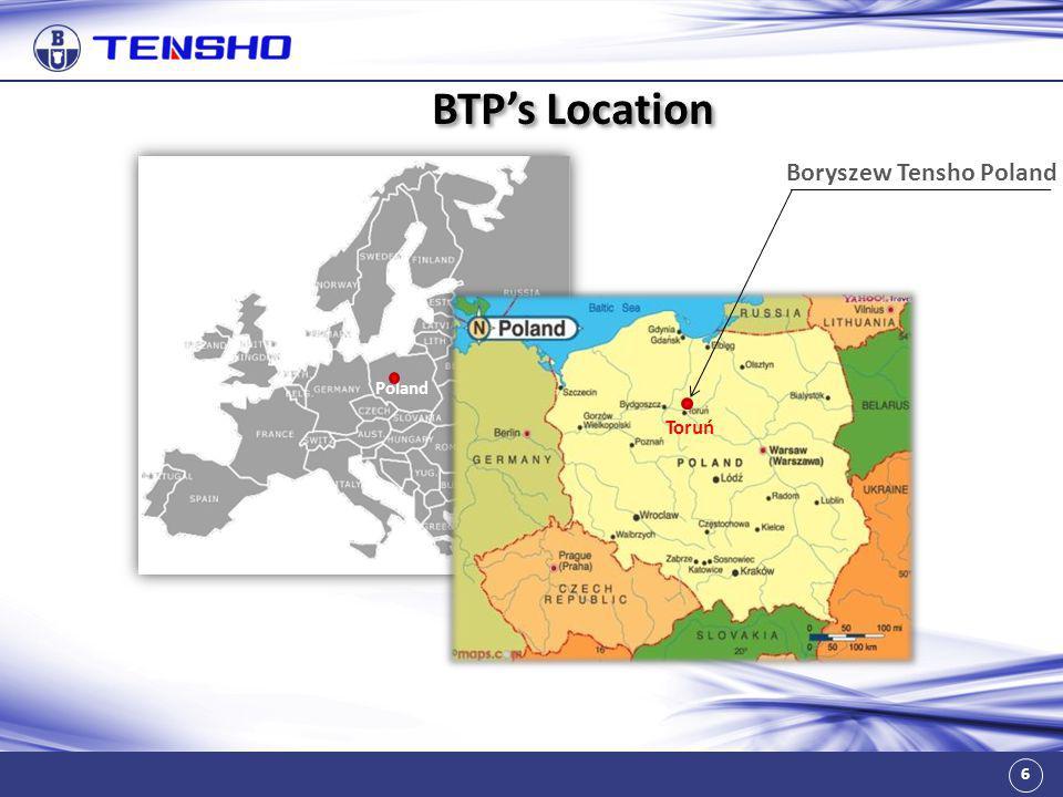 BTP's Location Boryszew Tensho Poland Poland Toruń