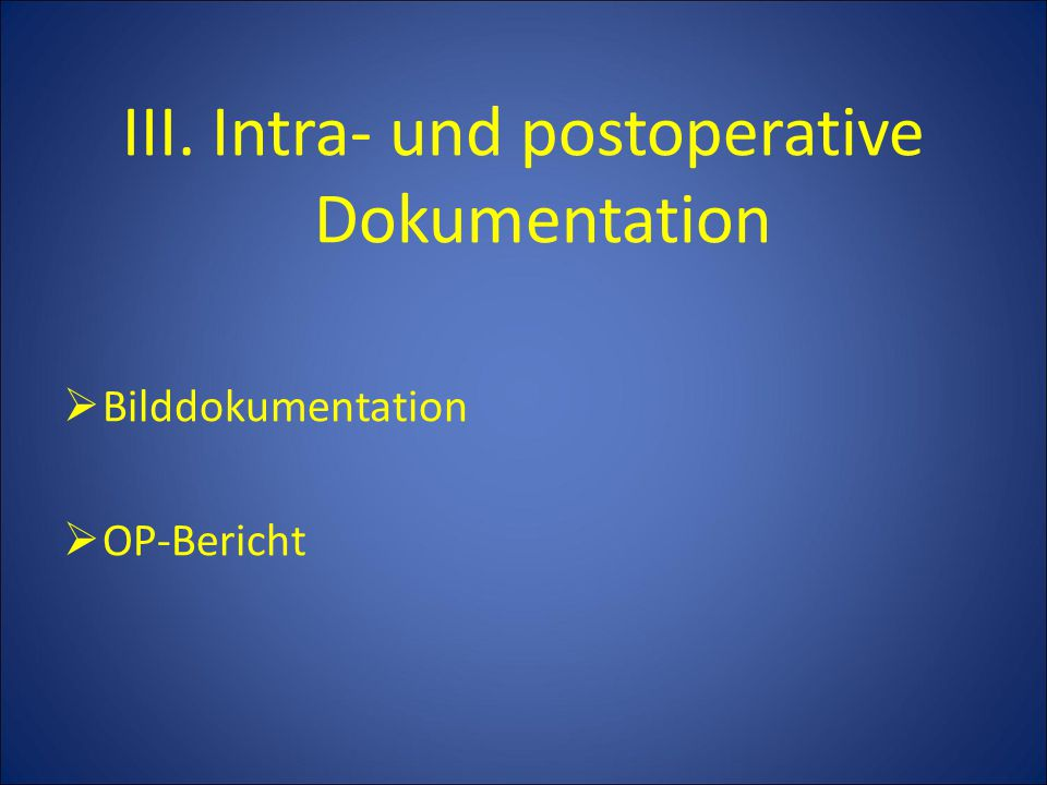 III. Intra- und postoperative Dokumentation