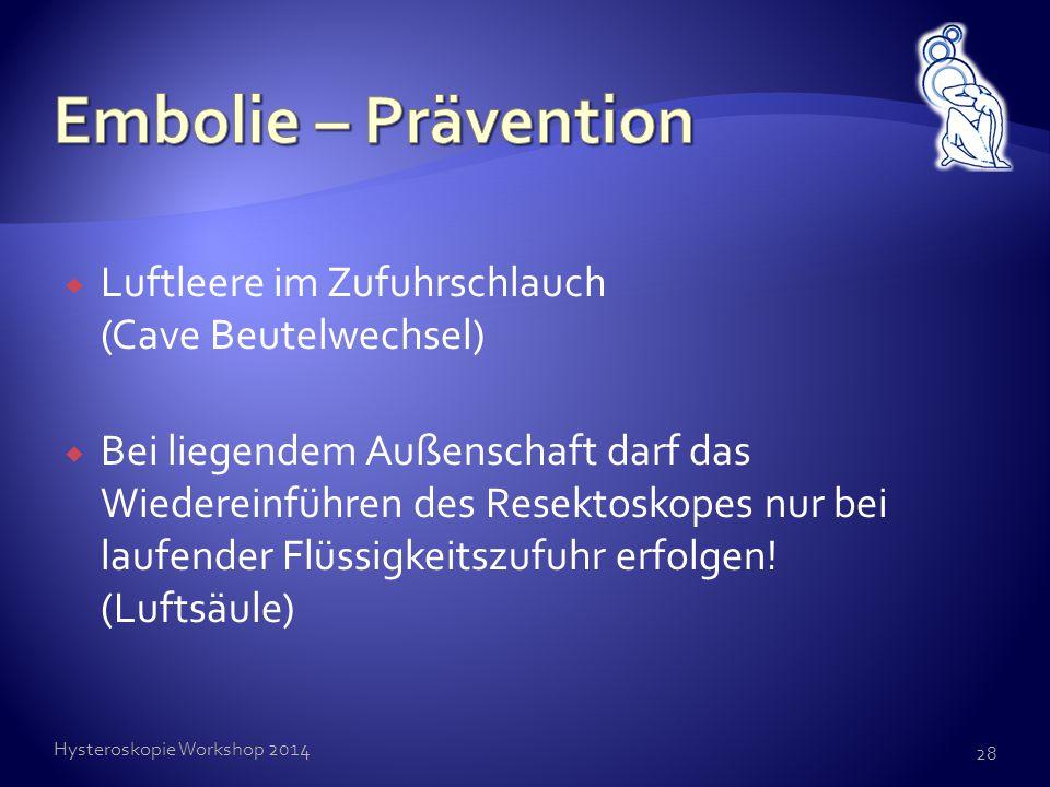 Embolie – Prävention Luftleere im Zufuhrschlauch (Cave Beutelwechsel)