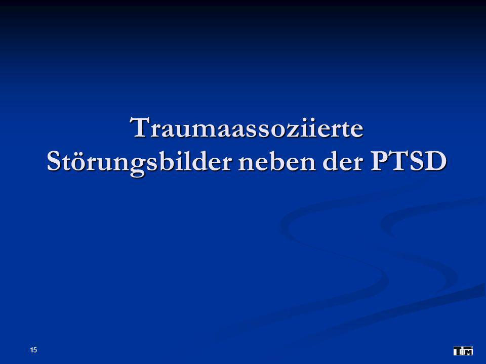 Traumaassoziierte Störungsbilder neben der PTSD