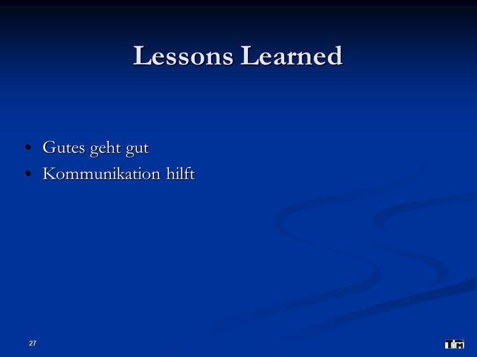 Lessons Learned Gutes geht gut Kommunikation hilft 27