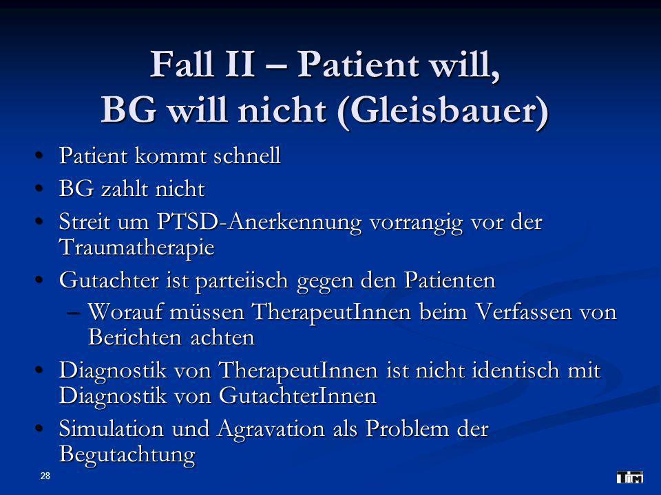 Fall II – Patient will, BG will nicht (Gleisbauer)