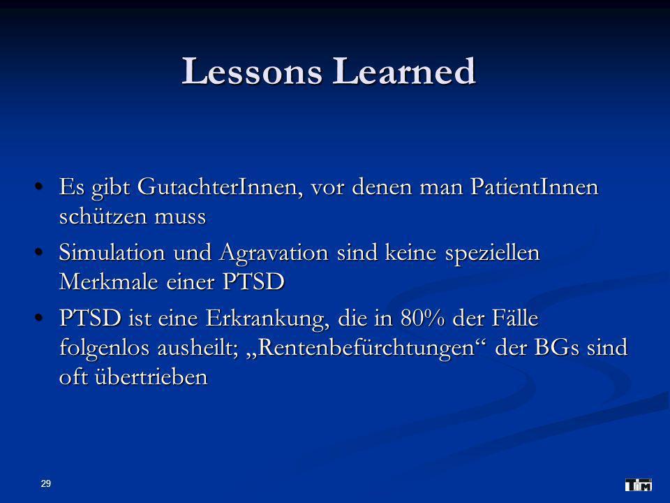 Lessons Learned Es gibt GutachterInnen, vor denen man PatientInnen schützen muss.