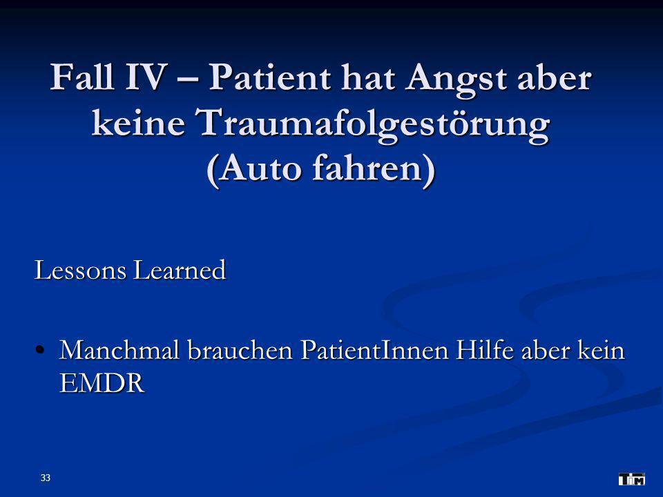 Fall IV – Patient hat Angst aber keine Traumafolgestörung (Auto fahren)