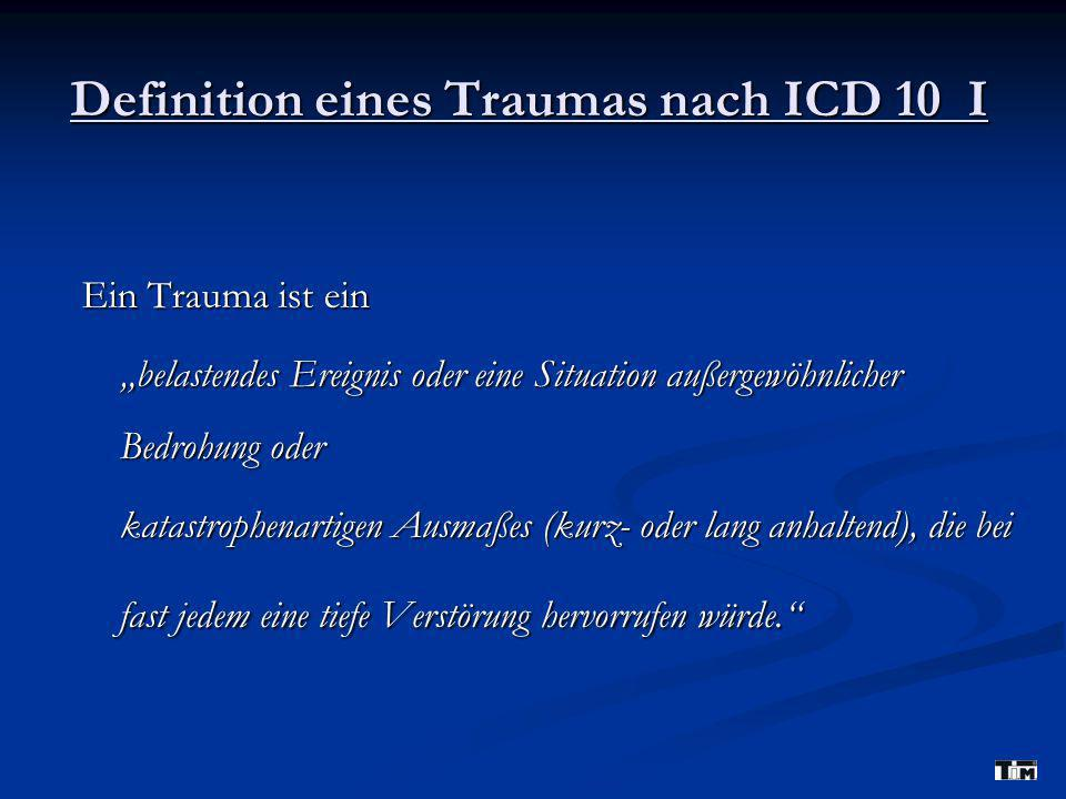 Definition eines Traumas nach ICD 10 I