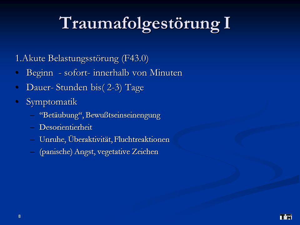 Traumafolgestörung I 1.Akute Belastungsstörung (F43.0)
