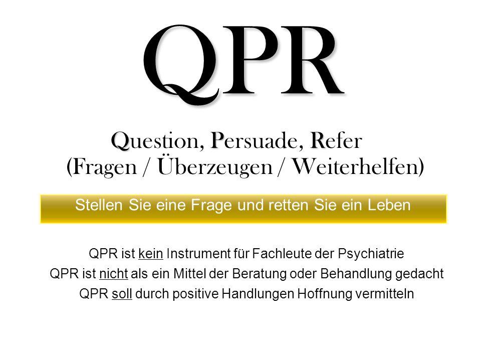 QPR Question, Persuade, Refer (Fragen / Überzeugen / Weiterhelfen)
