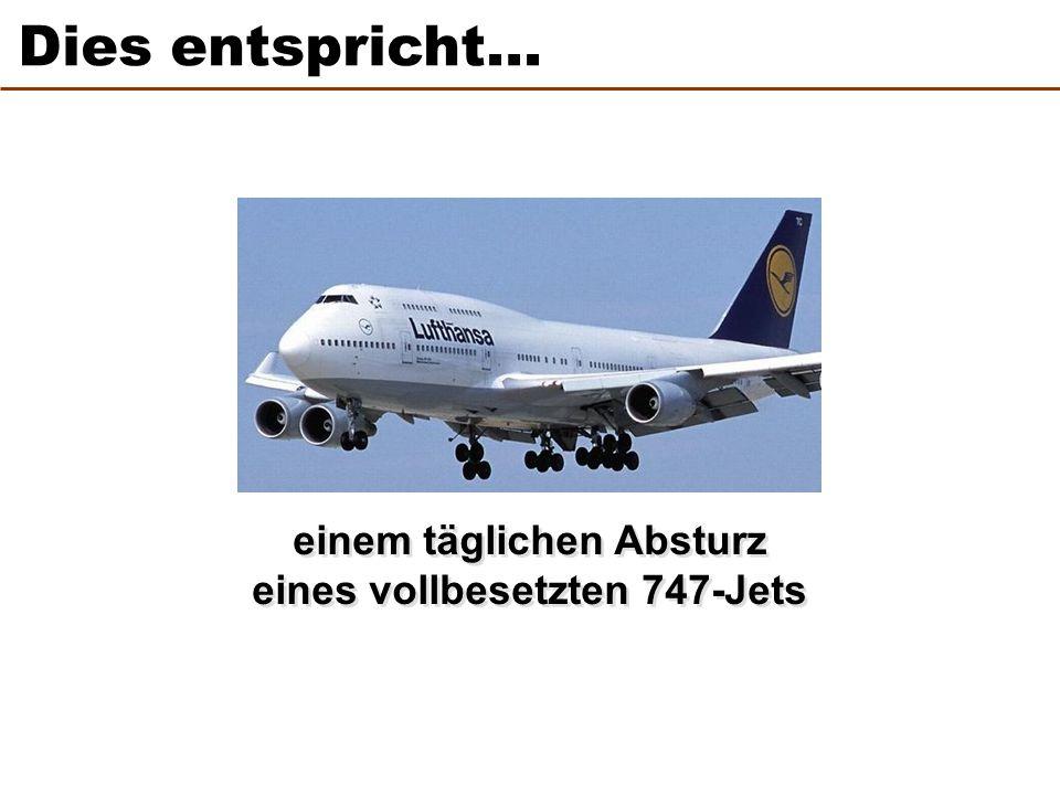 einem täglichen Absturz eines vollbesetzten 747-Jets