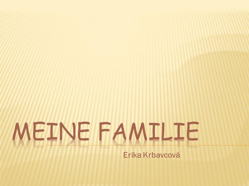 Meine familie Erika Krbavcová