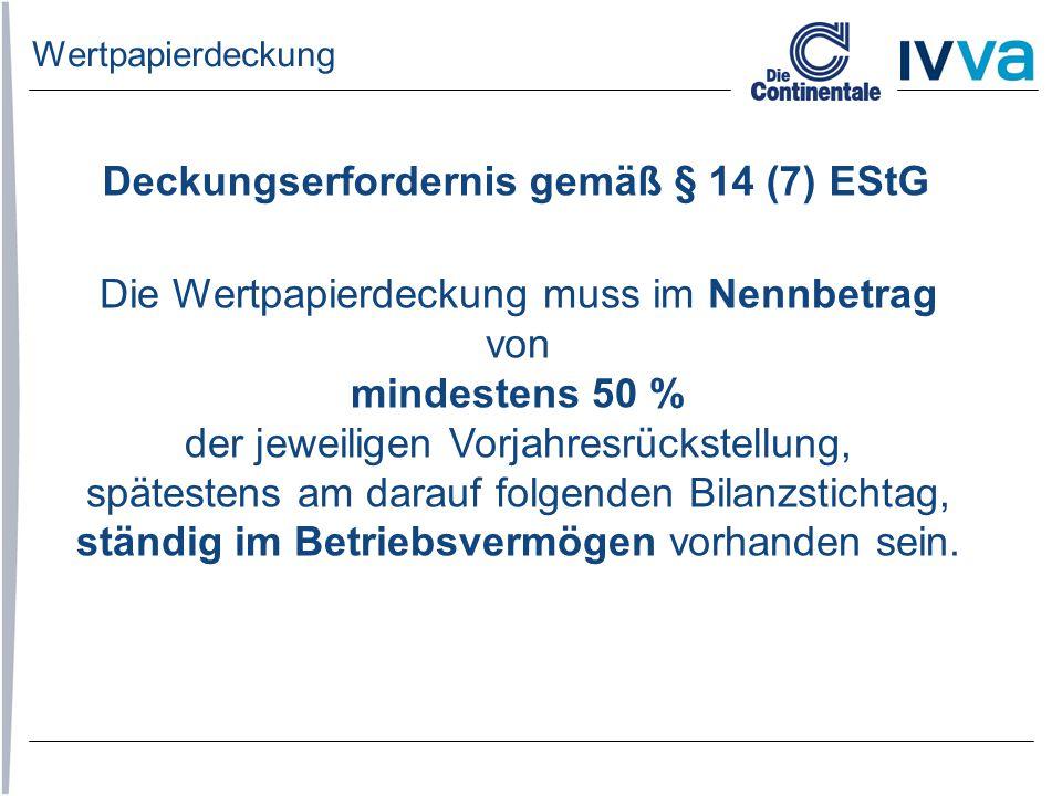 Deckungserfordernis gemäß § 14 (7) EStG