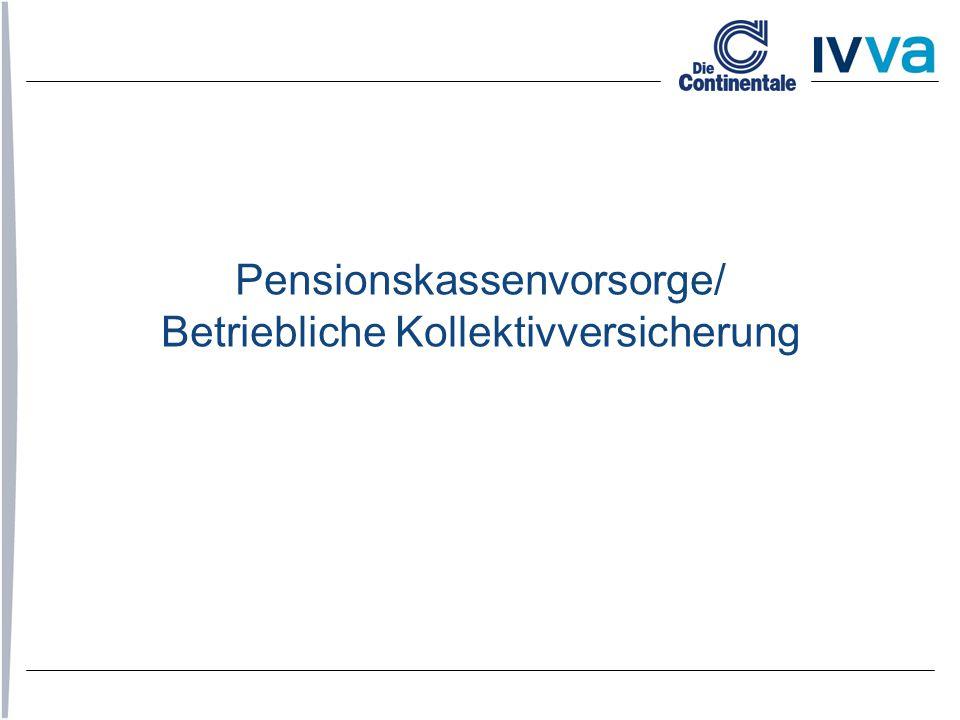 Pensionskassenvorsorge/ Betriebliche Kollektivversicherung