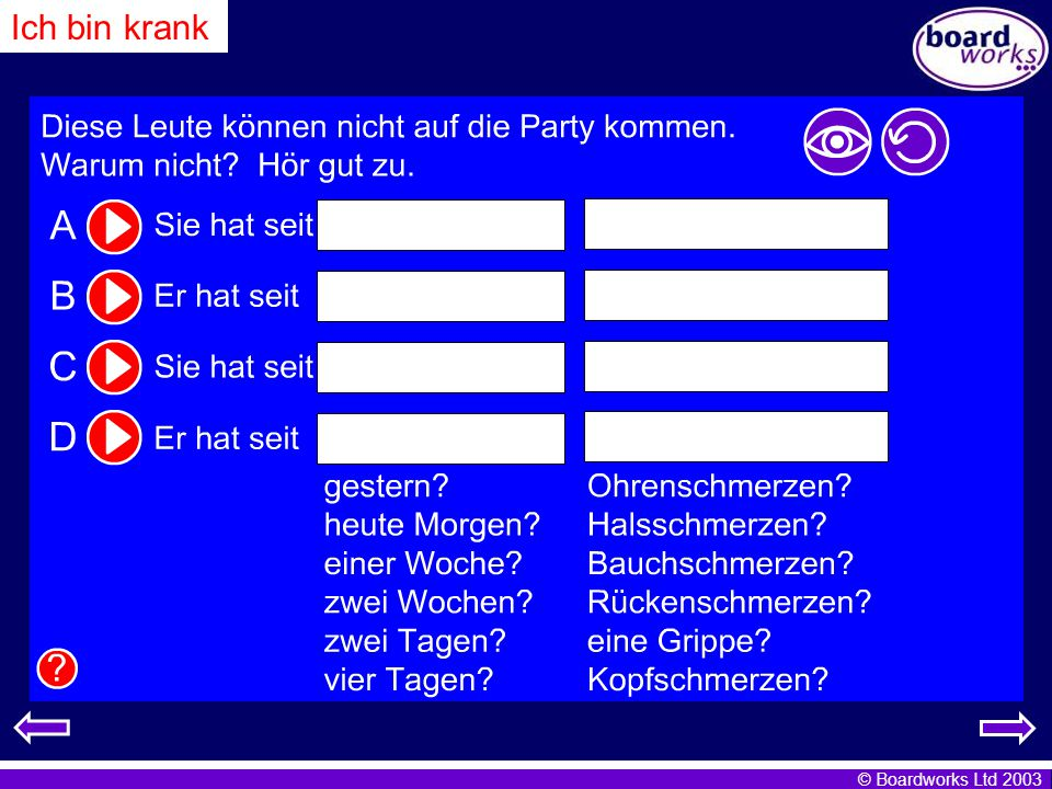 Ich bin krank Fill in the boxes with the appropriate length of time and ailment. Click.