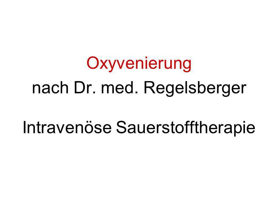 nach Dr. med. Regelsberger Intravenöse Sauerstofftherapie