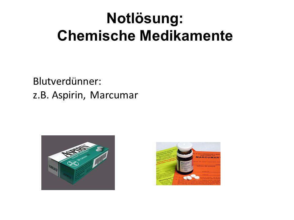 Notlösung: Chemische Medikamente