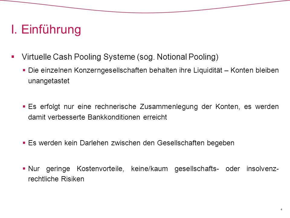 I. Einführung Virtuelle Cash Pooling Systeme (sog. Notional Pooling)