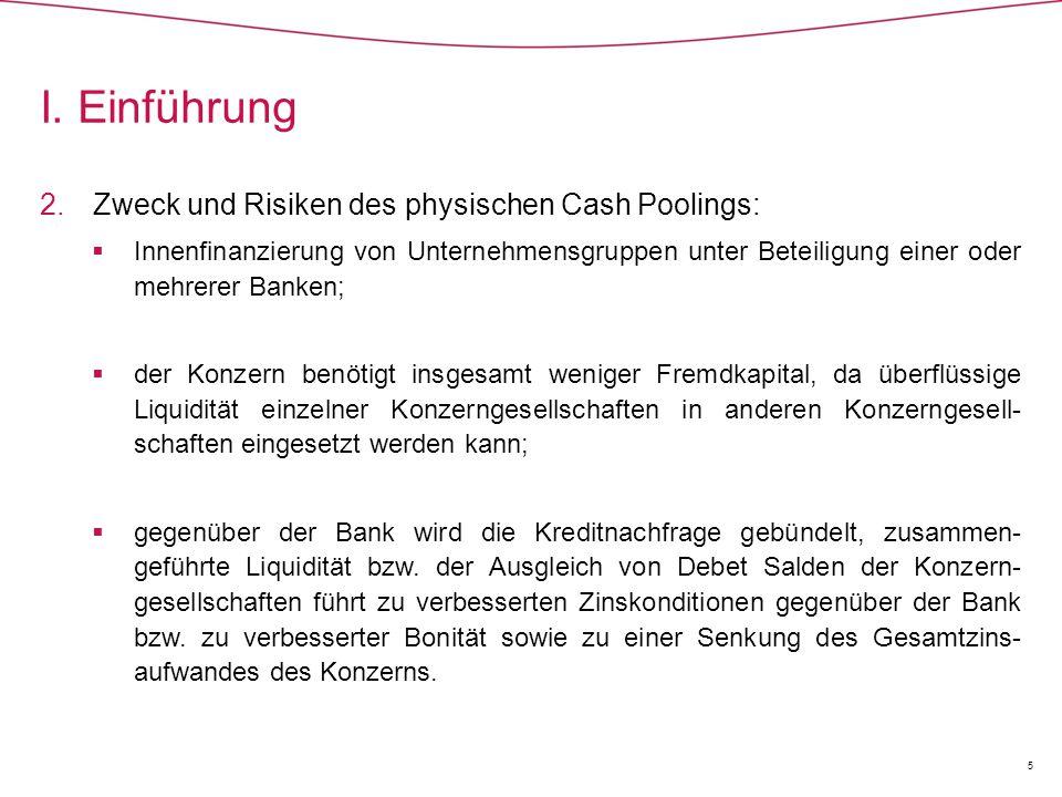 I. Einführung Zweck und Risiken des physischen Cash Poolings: