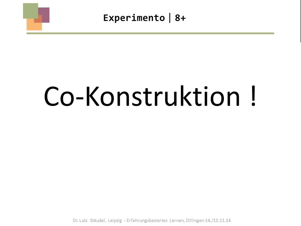 Co-Konstruktion ! Experimento8+