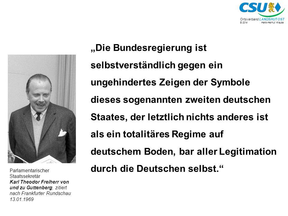 """""""Die Bundesregierung ist selbstverständlich gegen ein ungehindertes Zeigen der Symbole dieses sogenannten zweiten deutschen Staates, der letztlich nichts anderes ist als ein totalitäres Regime auf deutschem Boden, bar aller Legitimation durch die Deutschen selbst."""